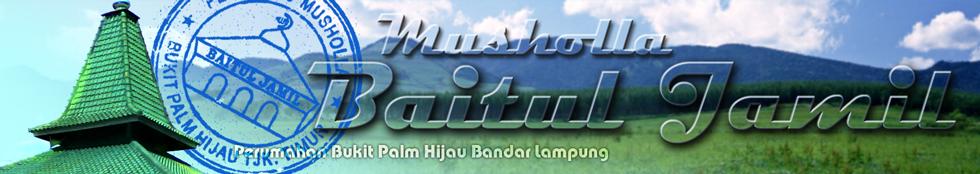 Musholla Baitul Jamil - Bukit Palm Hijau Bandar Lampung