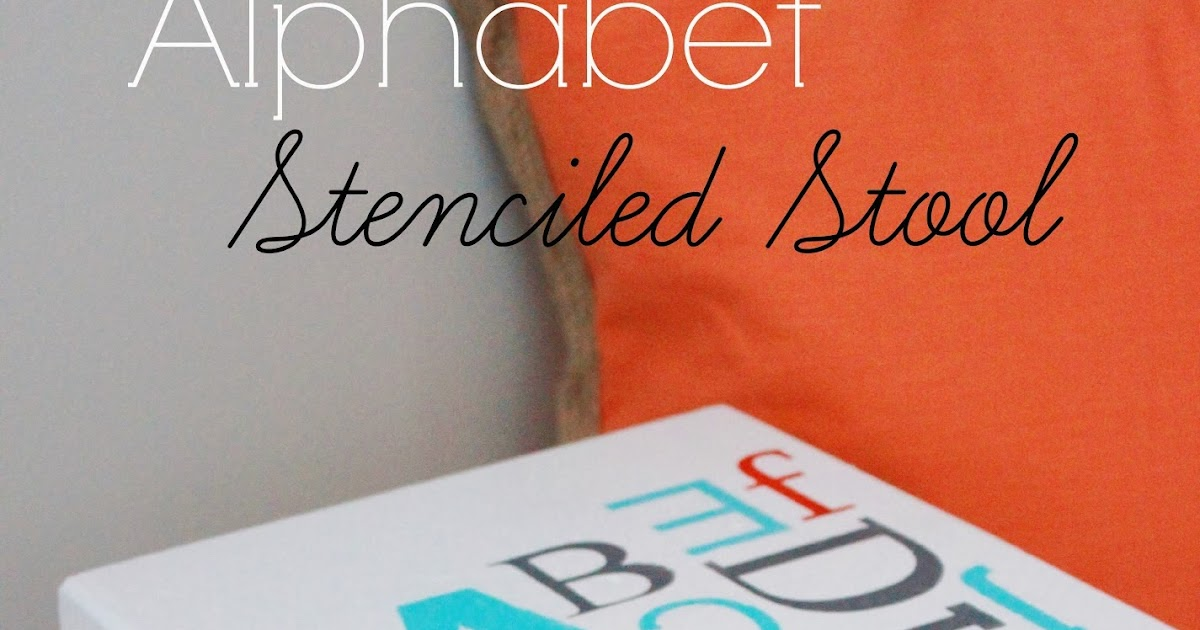 Alphabet Stenciled Stool Delightfully Noted