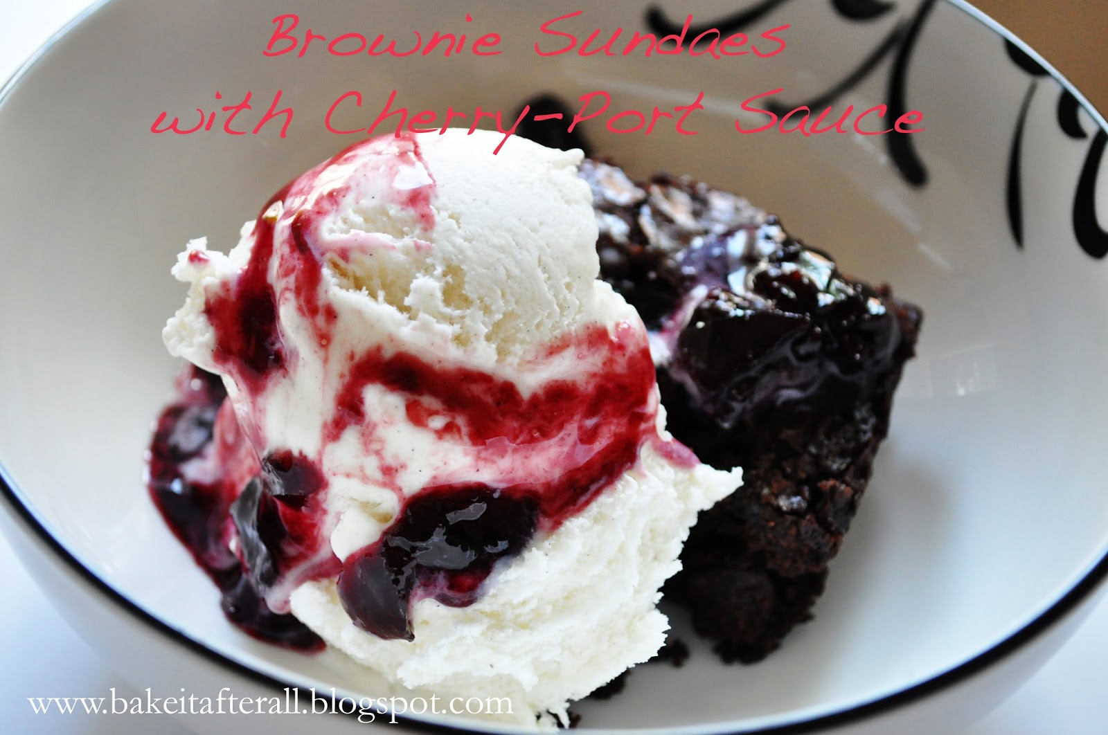You're Gonna Bake It After All: Brownie Sundaes with Cherry-Port Sauce