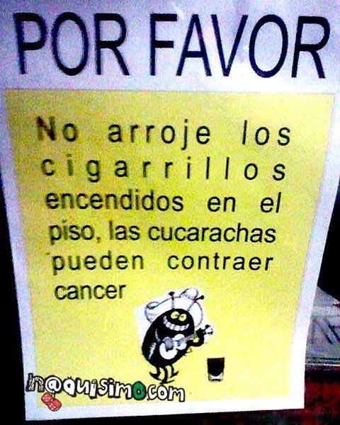 Cucarachas, No fumar