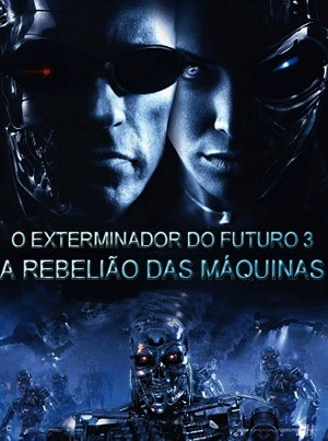 O Exterminador do Futuro 3 - A Rebelião das Máquinas IMAX Open matte Filmes Torrent Download capa