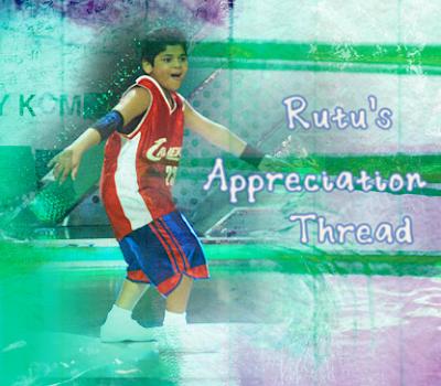 Rutu's  Appreciation Thread!
