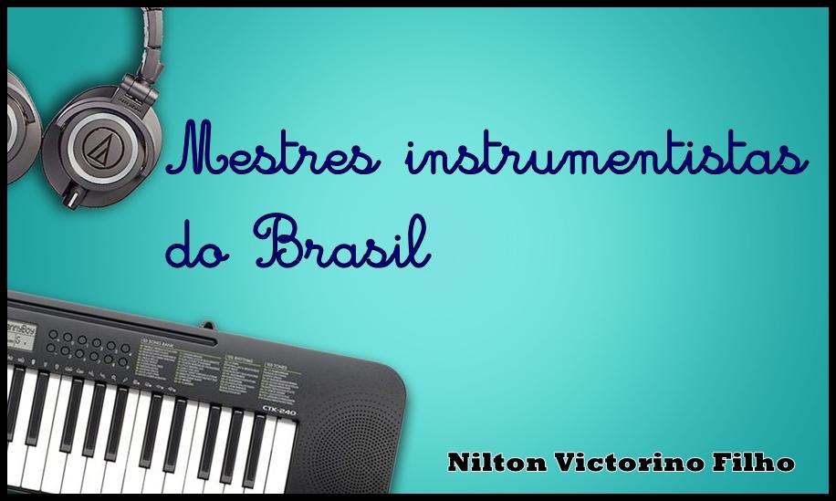 Mestres instrumentistas do Brasil