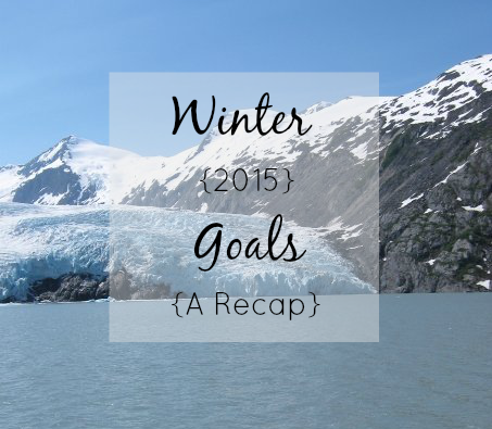 recapping winter goals