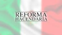 Reforma Hacendaria: Simplifica la recaudación fiscal