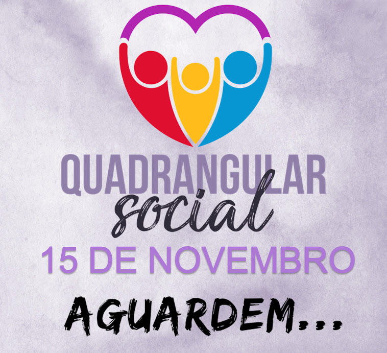 QUADRANGULAR SOCIAL - 15 DE NOVEMBRO