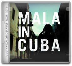 Download Mala - Mala In Cuba (2012)
