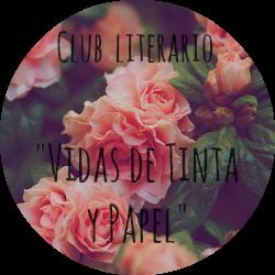 """Club Literario """"Vidas de Tintas y Papel"""""""