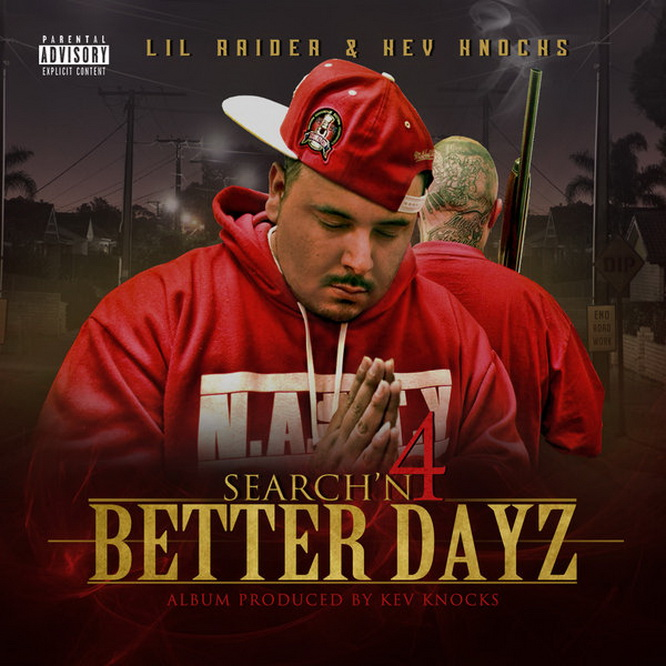 Lil Raider & Kev Knocks - Search'n 4 Better Dayz (2015)