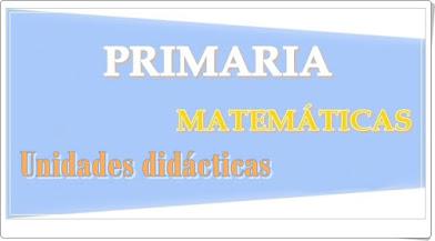 Unidades Didácticas de Matemáticas de Primaria