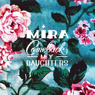 COMEBACK MY DAUGHTERS - Mira