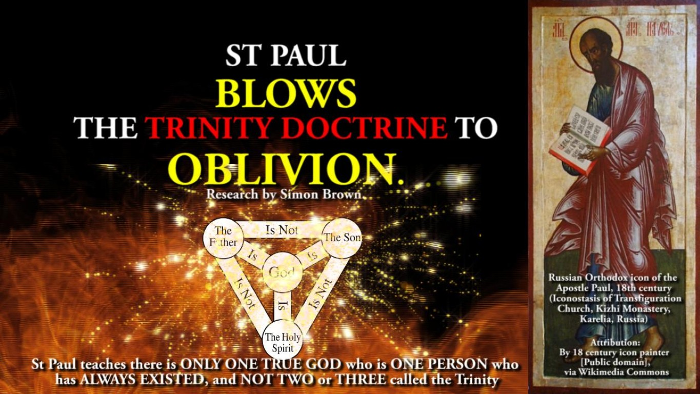 ST PAUL BLOWS THE TRINITY DOCTRINE TO OBLIVION.