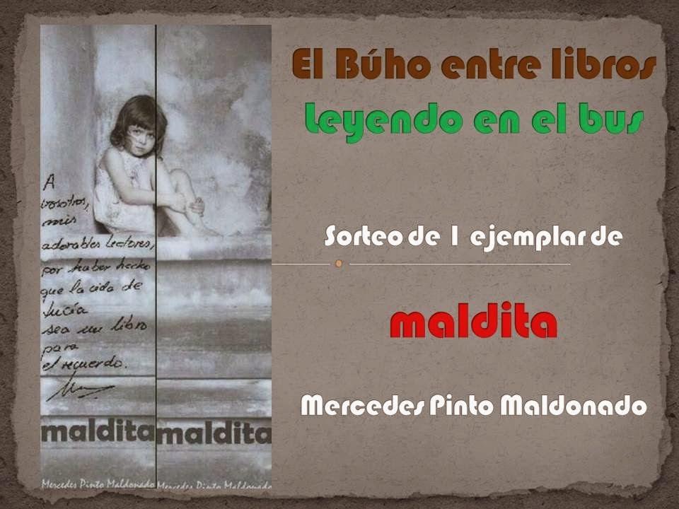 http://elbuhoentrelibros.blogspot.com.es/2014/05/sorteamos-1-ejemplar-de-maldita.html
