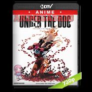 Under The Dog OVA 2016 720p Japones Subt.
