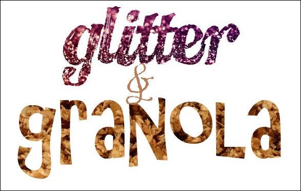 Glitter and Granola!