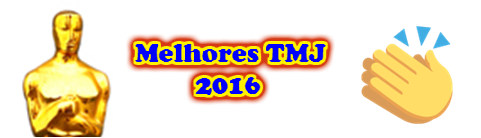 Melhores TMJ 2016