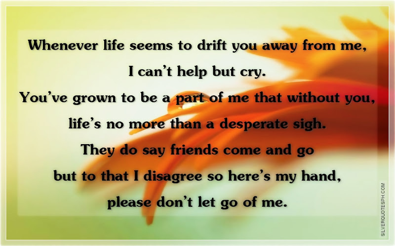 Whenever Life Seems To Drift You Away From Me, I Can't Help But Cry, Picture Quotes, Love Quotes, Sad Quotes, Sweet Quotes, Birthday Quotes, Friendship Quotes, Inspirational Quotes, Tagalog Quotes