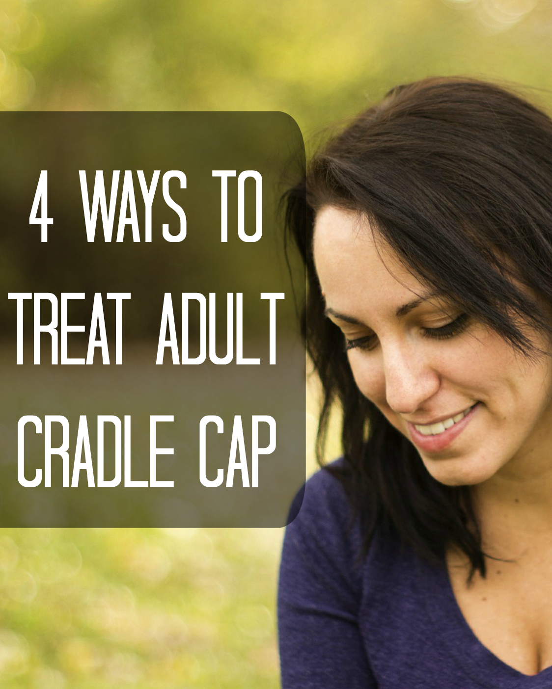 Moming About 4 Ways To Treat Adult Cradle Cap Scalp