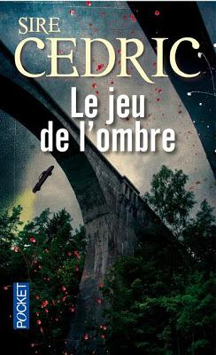 Le jeu de l'ombre de Sire Cédric