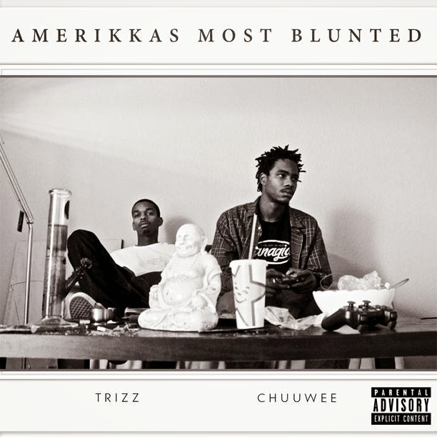 Trizz & Chuuwee - Amerikkas Most Blunted
