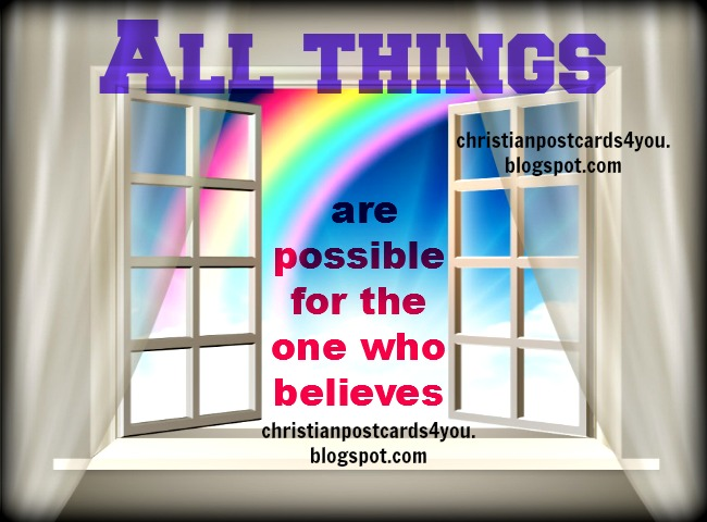 All Things are possible if you believe. Free christian cards for friends, Bible verses, Nothing is impossible to God. Free images, free download christian card.