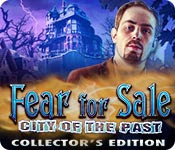 Fear for Sale 7 : City of the Past Collector's Edition