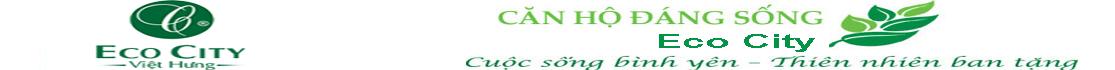 Chung Cư Eco City Việt Hưng Long Biên - LH: Chủ Đầu Tư