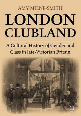 London Clubland by Amy Milne-Smith