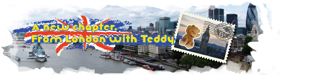 A new chapter. From London with Teddy