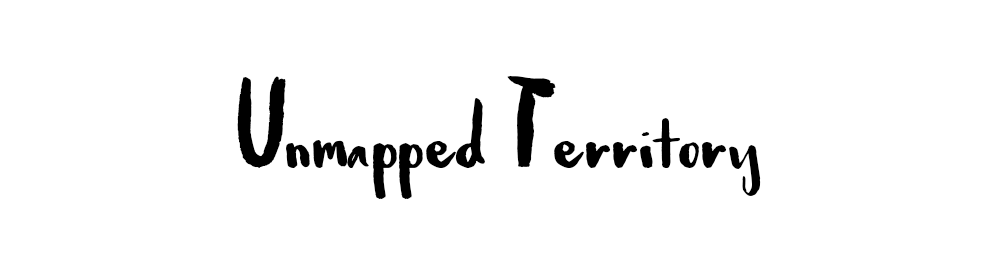 Unmapped Territory // Blog
