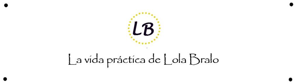 La vida práctica de Lola Bralo