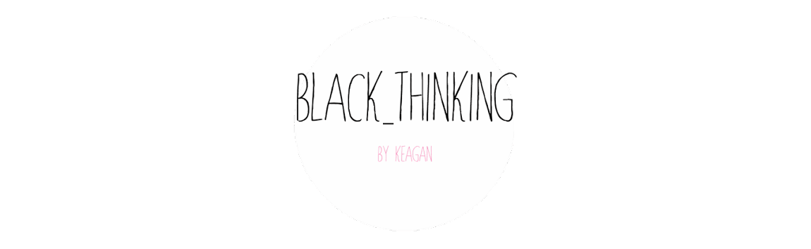Black_Thinking by Keagan