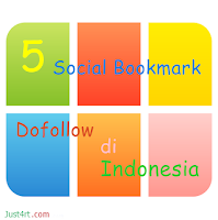 http://www.just4rt.com/2013/05/5-Social-Bookmark-Dofollow-di-Indonesia.html