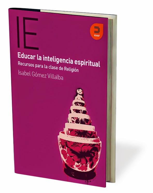 http://www.edicioneskhaf.es/catalogo/expresiones/educar-la-inteligencia-espiritual-recursos-para-la-clase-de-religion