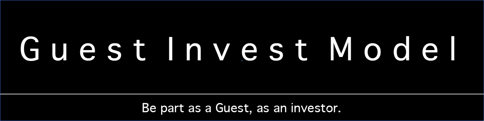 Want to invest with us? ... be a Guest Investor!