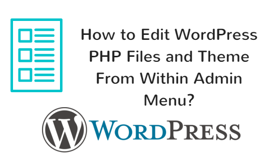 How to Edit WordPress PHP Files and Theme From Within Admin Menu