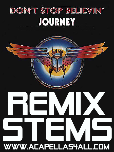 Acapellas Heaven: Journey - Don't Stop Believin' (Remix Stems)