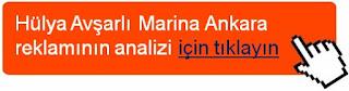 hulya-avsarli-marina-ankara-reklam-analizi