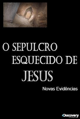 Baixar Filme O Sepulcro Esquecido de Jesus: Novas Evidências (Dublado) Gratis s o documentario 2012