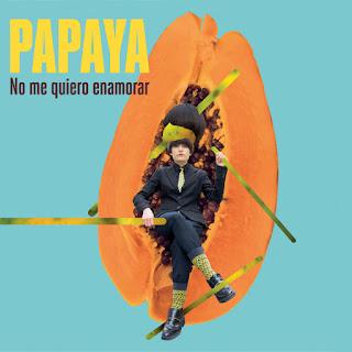 Papaya No me quiero ennamorar