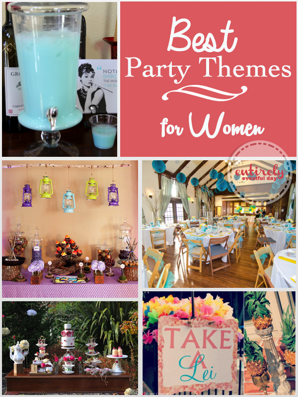 The Best Party Themes for Women - Entirely Eventful Day