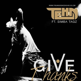 [feature]Tehn Diamond - Give Thanks (Feat. Simba Tagz)
