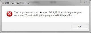 Cara Mengatasi Masalah d3dx9_43.dll Missing Ketika Main PES 2013