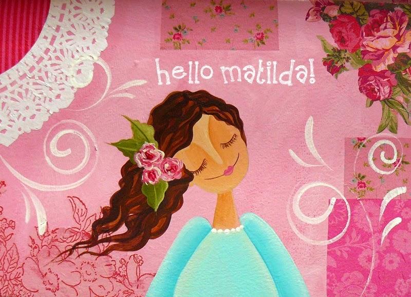 Hello Matilda!