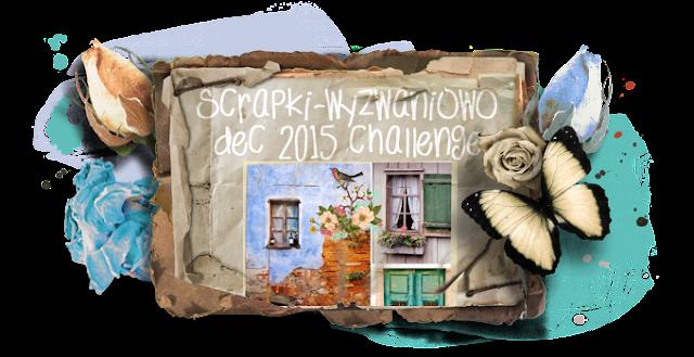http://scrapki-wyzwaniowo.blogspot.com/2015/12/december-challenge-reveal-1.html
