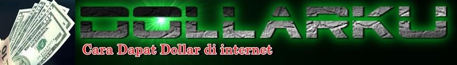 CARA DAPAT DOLLAR DARI INTERNET