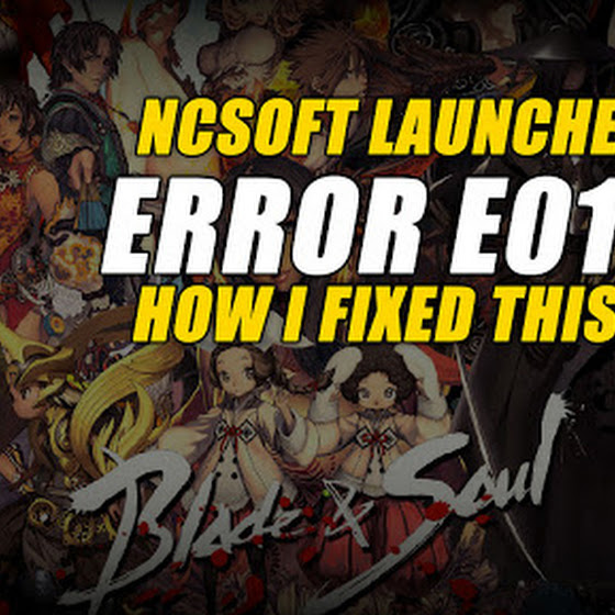 Blade And Soul NCSoft Launcher Data Error E01005 ★ How I Fixed This Error