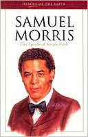 cover of Samuel Morris: The Apostle of Simple Faith by W. Terry Whalin shows a portrait of Samuel Morris