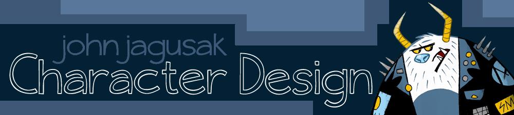 John Jagusak Character Design