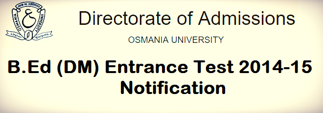 OSMANIA UNIVERSITY (OU) Admission Notification for Distance B.Ed 2014-15